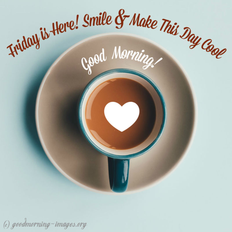Happy Friday Good Morning Quotes Wishes Images Messages