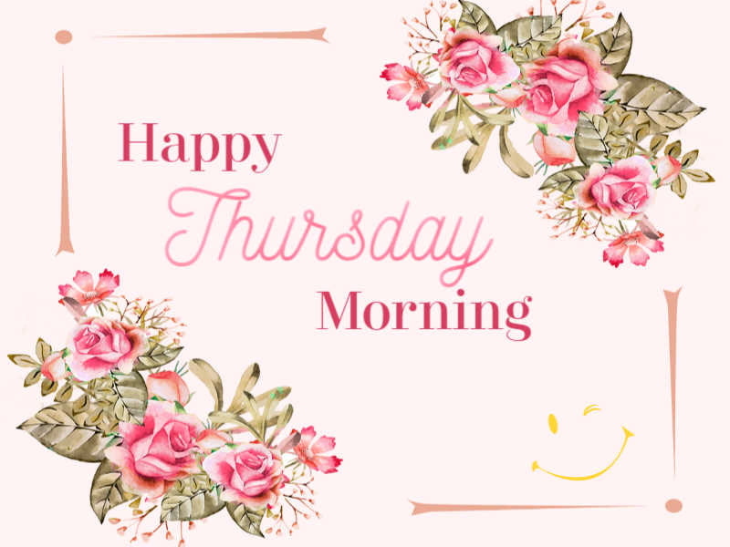 Happy Thursday Images, Good Morning Thursday Quotes Messages & Wishes